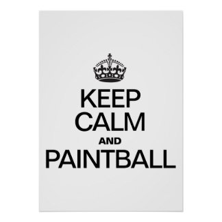 KEEP CALM AND PAINTBALL POSTER