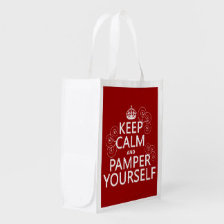 Keep Calm and Pamper Yourself (any color) Reusable Grocery Bag
