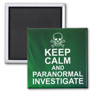 Keep Calm and Paranormal Investigate Magnet