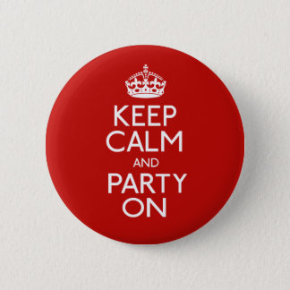 Keep Calm And Party On 2 Inch Round Button