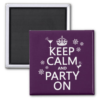 Keep Calm and Party On - all colors Magnet