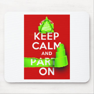 Keep Calm and Party On at Xmas Mouse Pad