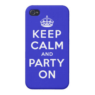 Keep Calm and Party On Case For The iPhone 4