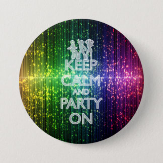 KEEP CALM AND PARTY ON, DANCERS 3 INCH ROUND BUTTON