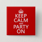 Keep Calm and Party On (in any colour) 2 Inch Square Button