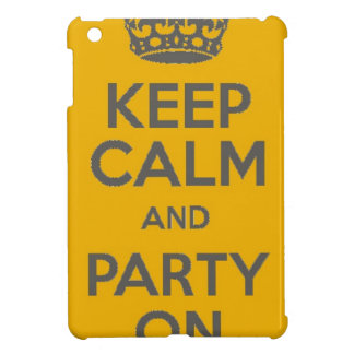 Keep Calm and Party On iPad Mini Cover