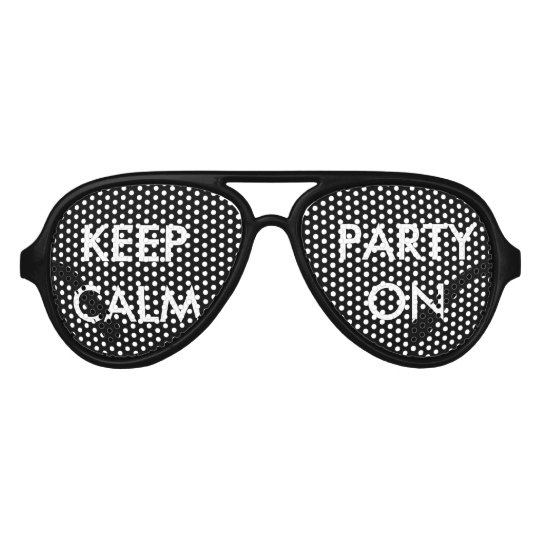 Keep calm and party on party shades sunglasses