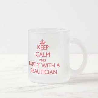 Keep Calm and Party With a Beautician Coffee Mug