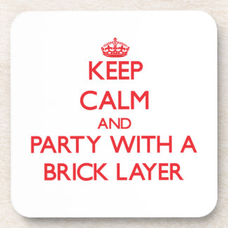 Keep Calm and Party With a Brick Layer Coaster