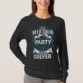 Keep Calm and Party With A CULVER.Gift Birthday T-Shirt