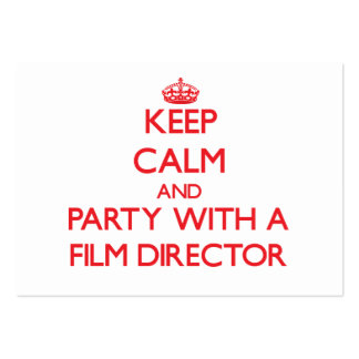 Keep Calm and Party With a Film Director Business Cards