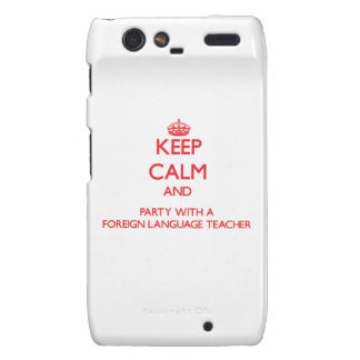 Keep Calm and Party With a Foreign Language Teache Motorola Droid RAZR Cases