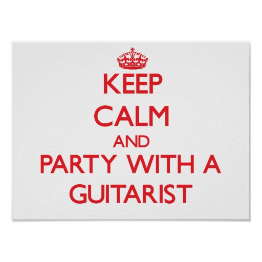 Keep Calm and Party With a Guitarist Posters