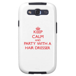 Keep Calm and Party With a Hair Dresser Galaxy S3 Covers