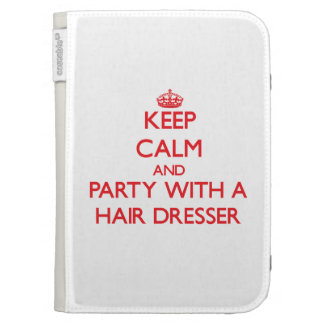 Keep Calm and Party With a Hair Dresser Kindle 3 Case