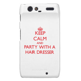 Keep Calm and Party With a Hair Dresser Motorola Droid RAZR Case
