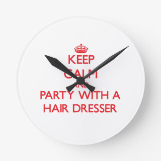 Keep Calm and Party With a Hair Dresser Wall Clock
