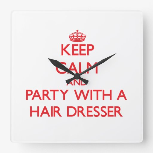 Keep Calm and Party With a Hair Dresser Clock