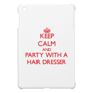 Keep Calm and Party With a Hair Dresser Case For The iPad Mini