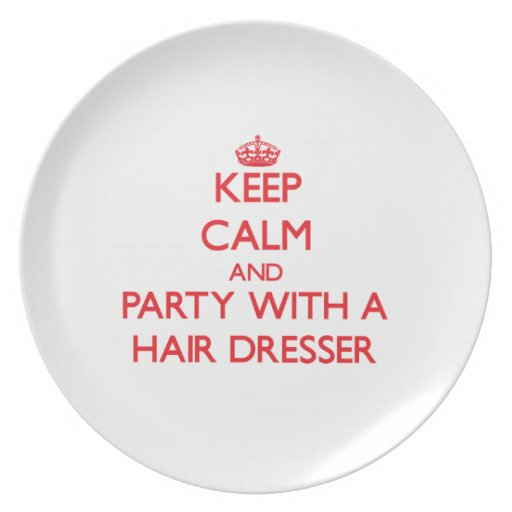 Keep Calm and Party With a Hair Dresser Party Plate
