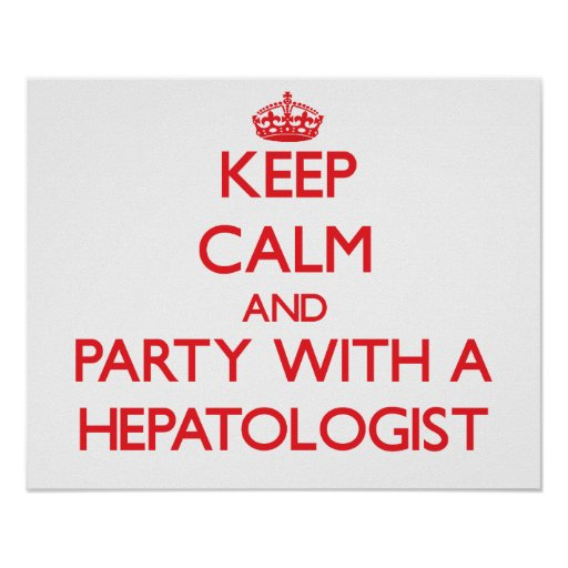 Keep Calm and Party With a Hepatologist Print