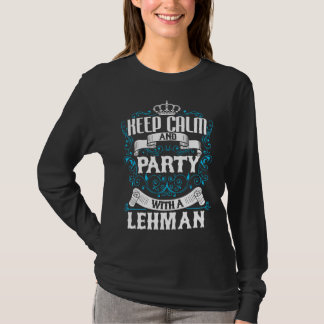 Keep Calm and Party With A LEHMAN.Gift Birthday T-Shirt