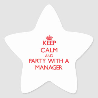 Keep Calm and Party With a Manager Star Sticker