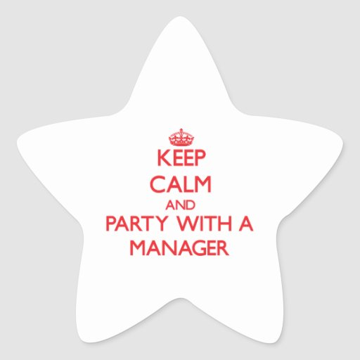 Keep Calm and Party With a Manager Stickers
