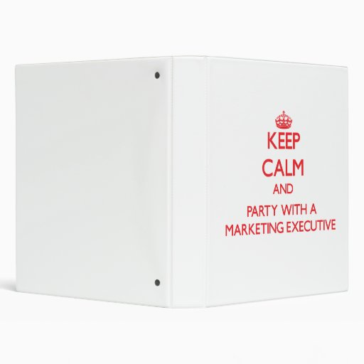 Keep Calm and Party With a Marketing Executive Binders