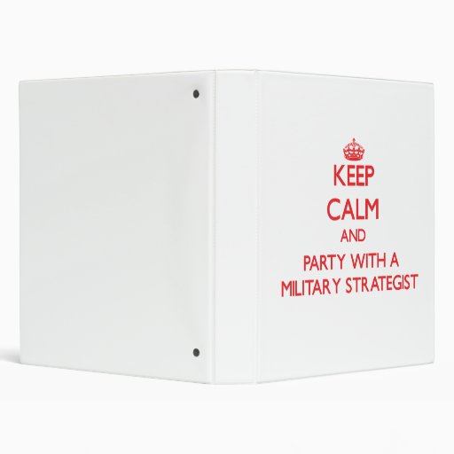 Keep Calm and Party With a Military Strategist Binder