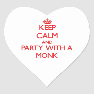 Keep Calm and Party With a Monk Heart Stickers