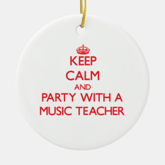 Keep Calm and Party With a Music Teacher Ornament