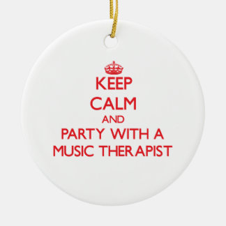 Keep Calm and Party With a Music Therapist Christmas Ornament