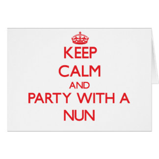 Keep Calm and Party With a Nun Card
