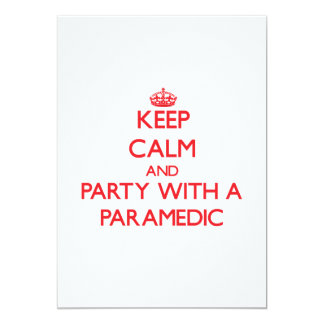 """Keep Calm and Party With a Paramedic 5"""" X 7"""" Invitation Card"""