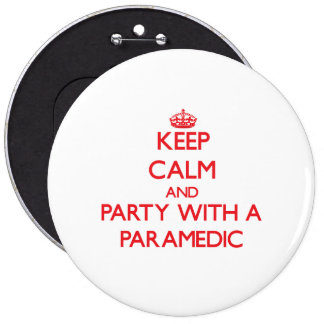 Keep Calm and Party With a Paramedic Pinback Button