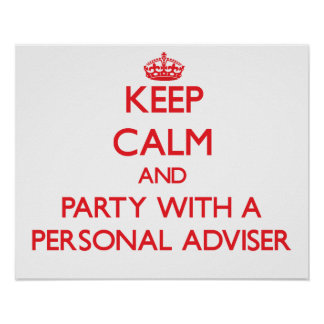Keep Calm and Party With a Personal Adviser Print