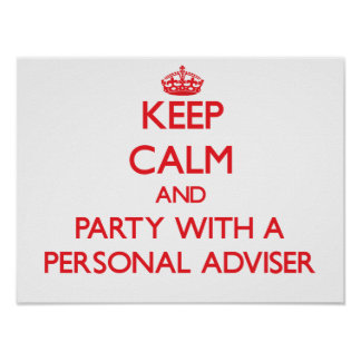 Keep Calm and Party With a Personal Adviser Poster