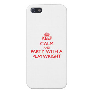 Keep Calm and Party With a Playwright Case For iPhone 5