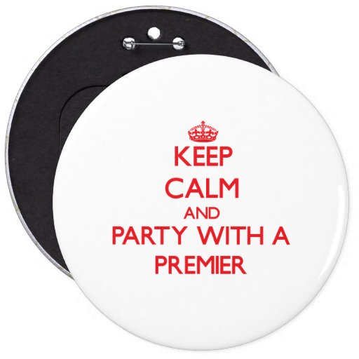 Keep Calm and Party With a Premier Pinback Button