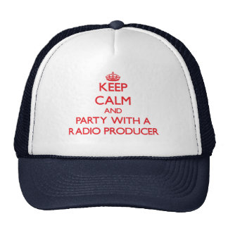 Keep Calm and Party With a Radio Producer Trucker Hat