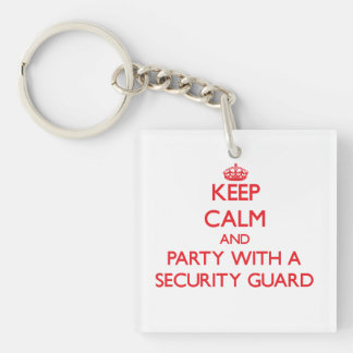 Keep Calm and Party With a Security Guard Single-Sided Square Acrylic Keychain