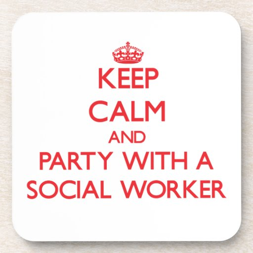 Keep Calm and Party With a Social Worker Drink Coasters