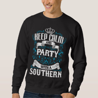 Keep Calm and Party With A SOUTHERN.Gift Birthday Sweatshirt