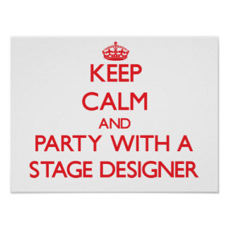 Keep Calm and Party With a Stage Designer Print