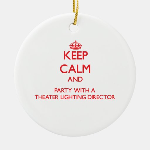 Keep Calm and Party With a Theater Lighting Direct Christmas Ornament