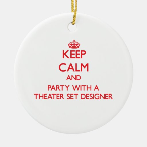 Keep Calm and Party With a Theater Set Designer Christmas Ornaments