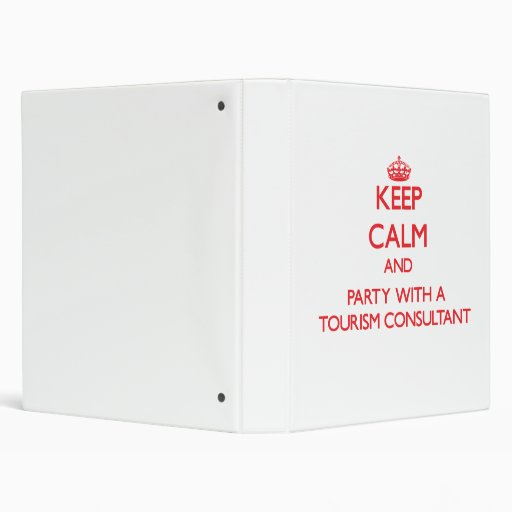 Keep Calm and Party With a Tourism Consultant Binder