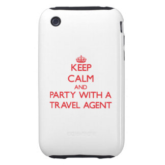 Keep Calm and Party With a Travel Agent Tough iPhone 3 Covers