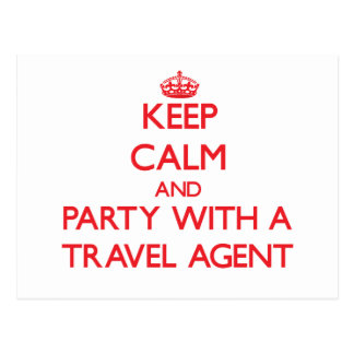Keep Calm and Party With a Travel Agent Postcards